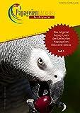 Teil 1: Die original Rezepturen der beliebten PapageienBäckerei Kekse: Backbuch für Papageien und Sittiche